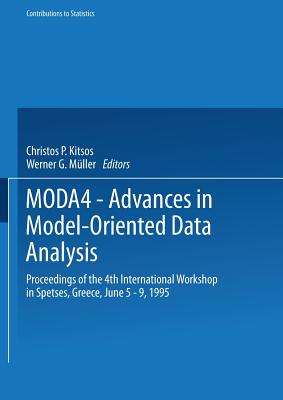 MODA4 - Advances in Model-Oriented Data Analysis: Proceedings of the 4th International Workshop in Spetses, Greece June 5-9, 1995 - Kitsos, Christos P. (Editor), and Muller, W.G. (Editor), and Mueller, W.G. (Editor)