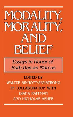 Modality, Morality and Belief - Sinnott-Armstrong, Walter (Editor)