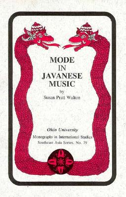 Mode in Javanese Music: MIS Sea#79 - Walton, Susan P