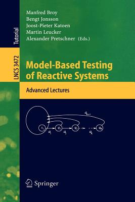 Model-Based Testing of Reactive Systems: Advanced Lectures - Broy, Manfred (Editor)