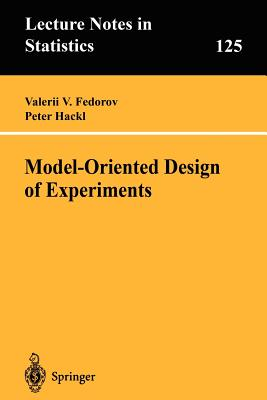 Model-Oriented Design of Experiments - Fedorov, Valerii V, and Hackl, Peter