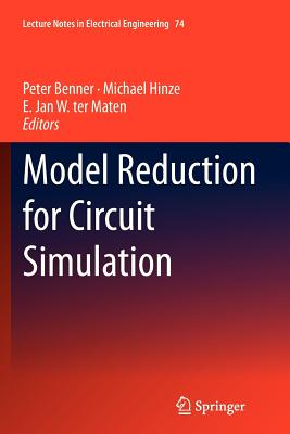 Model Reduction for Circuit Simulation - Hinze, Michael (Editor), and Benner, Peter (Editor), and Ter Maten, E. Jan W. (Editor)