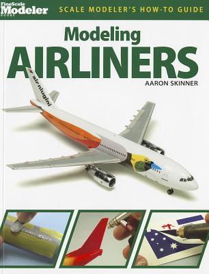 Modeling Airliners - Skinner, Aaron