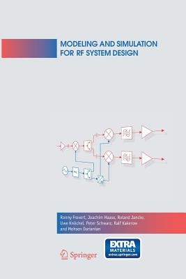 Modeling and Simulation for RF System Design - Frevert, Ronny, and Haase, Joachim, and Jancke, Roland