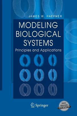 Modeling Biological Systems:: Principles and Applications - Haefner, James W