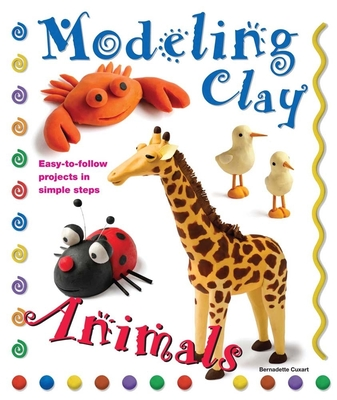 Modeling Clay: Animals - Cuxart, Bernadette