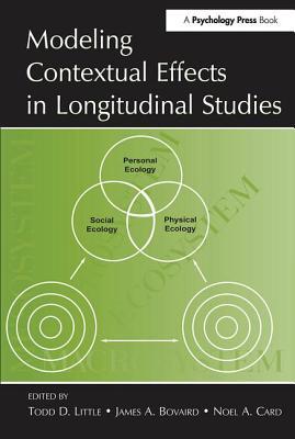 Modeling Contextual Effects in Longitudinal Studies - Little, Todd D, PhD (Editor)