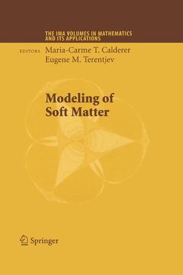 Modeling of Soft Matter - Calderer, Maria-Carme T (Editor), and Terentjev, Eugene M (Editor)