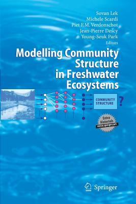 Modelling Community Structure in Freshwater Ecosystems - Lek, Sovan (Editor)