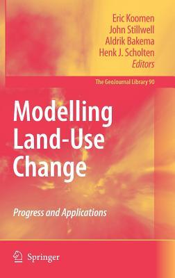 Modelling Land-Use Change: Progress and Applications - Koomen, Eric (Editor)