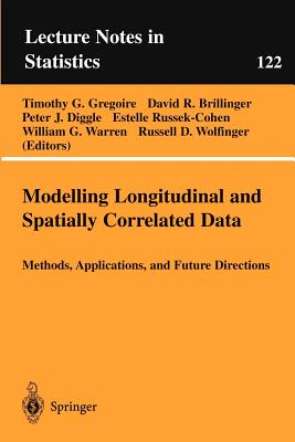 Modelling Longitudinal and Spatially Correlated Data - Gregoire, Timothy G (Editor), and Brillinger, David R (Editor), and Diggle, Peter (Editor)
