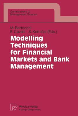 Modelling Techniques for Financial Markets and Bank Management - Bertocchi, Marida (Editor)
