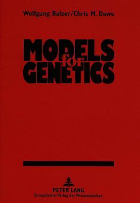 Models for Genetics - Balzer, Wolfgang, and Dawe, Chris M