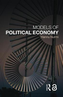 Models of Political Economy - Nurmi, Hannu (University of Turku