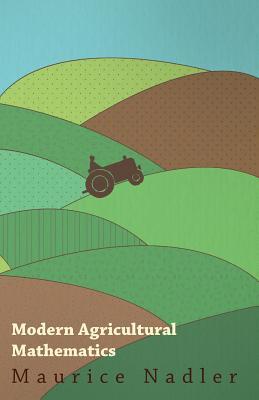 Modern Agricultural Mathematics - Nadler, Maurice