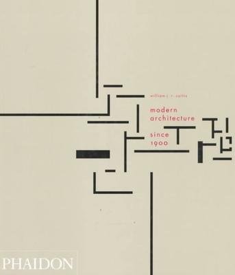 Modern Architecture Since 1900 - Curtis, William J R