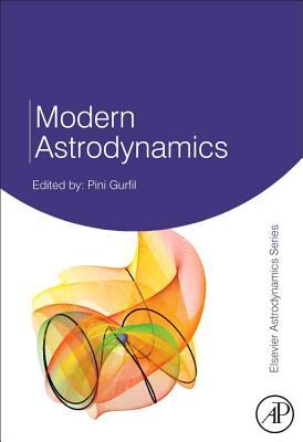 Modern Astrodynamics - Gurfil, Pini