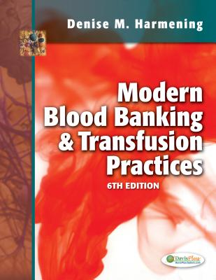 Modern Blood Banking & Transfusion Practices - Harmening, Denise M, PhD, Cls(nca)