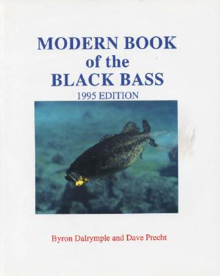 Modern Book of the Black Bass - Dalrymple, Byron W, and Precht, Dave
