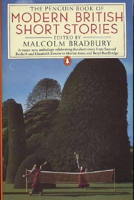 Modern British Short Stories, the Penguin Book of - Various, and Bradbury, Malcolm (Editor)