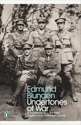 Modern Classics Undertones of War - Blunden, Edmund, and Keegan, John (Foreword by)