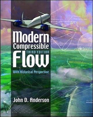 Modern Compressible Flow: With Historical Perspective - Anderson, John D.