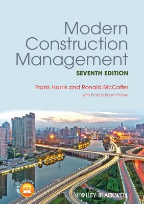 Modern Construction Management - Harris, Frank, and McCaffer, Ronald, and Edum-Fotwe, Francis