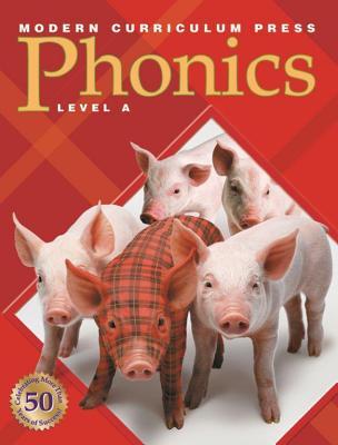 Modern Curriculum Press Phonics, Level A - Modern Curriculum Press (Creator)