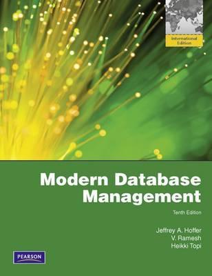 Modern Database Management: Global Edition - Hoffer, Jeffrey A., and Ramesh, V. (Venkataraman), and Topi, Heikki