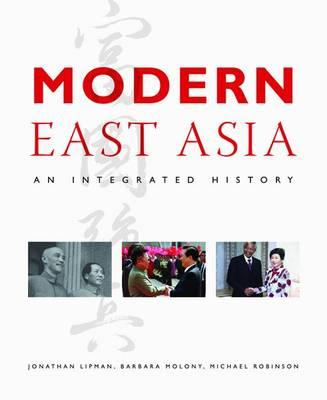 Modern East Asia: An Integrated History - Lipman, Jonathan, and Molony, Barbara