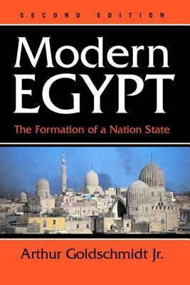 Modern Egypt: The Formation of a Nation-State - Goldschmidt, Arthur, Jr.