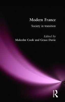 Modern France: Society in Transition - Cook, Malcolm (Editor), and Davie, Grace (Editor)