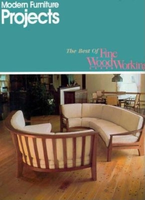 Modern Furniture Projects - Fine Woodworking (Editor), and Kelsey, John (Editor)