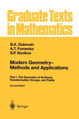 Modern Geometry -- Methods and Applications: Part I: The Geometry of Surfaces, Transformation Groups, and Fields - Burns, R G (Translated by)