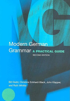 Modern German Grammar: A Practical Guide - Whittle, Ruth, and Klapper, John, and Dodd, Bill