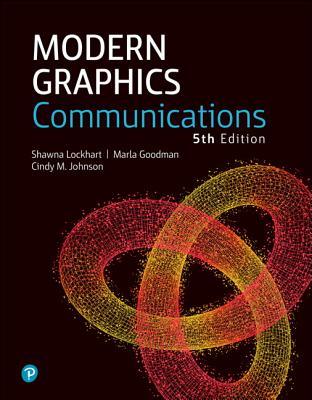 Modern Graphics Communication - Lockhart, Shawna, and Goodman, Marla, and Johnson, Cindy