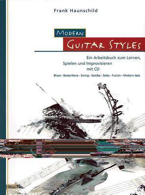 Modern Guitar Styles: Ein Arbeitsbuch Zum Lernen, Spielen Und Improvisieren (German Language Edition), Book & CD - Haunschild, Frank
