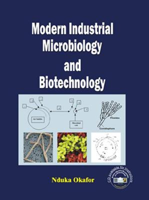 Modern Industrial Microbiology and Biotechnology - Okafor, Nduka