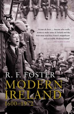 Modern Ireland: 1600-1972 - Foster, R F