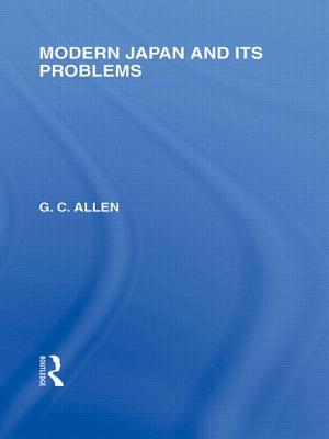 Modern Japan and its Problems - Allen, G. C.
