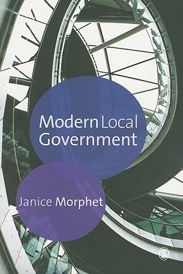 Modern Local Government - Morphet, Janice, Professor