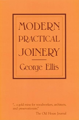 Modern Practical Joinery - Ellis, George