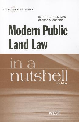 Modern Public Land Law in a Nutshell - Glicksman, Robert L, and Coggins, George Cameron
