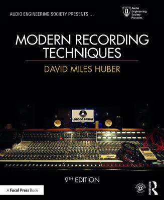 Modern Recording Techniques - Huber, David Miles, and Runstein, Robert E.