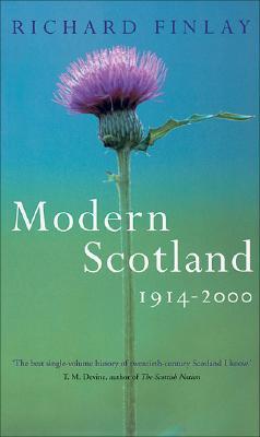 Modern Scotland 1914-2000 - Finlay, Richard J, Professor