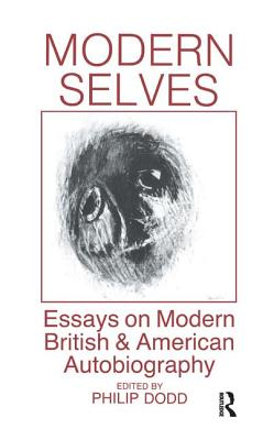 Modern Selves: Essays on Modern British and American Autobiography - Dodd, Philip