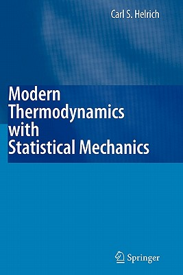 Modern Thermodynamics with Statistical Mechanics - Helrich, Carl S