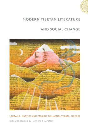 Modern Tibetan Literature and Social Change - Hartley, Lauran R (Editor), and Schiaffini-Vedani, Patricia (Editor)