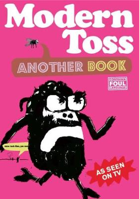 Modern Toss: Another Book: Featuring Mister Tourette - Bunnage, Mick, and Link, Jon