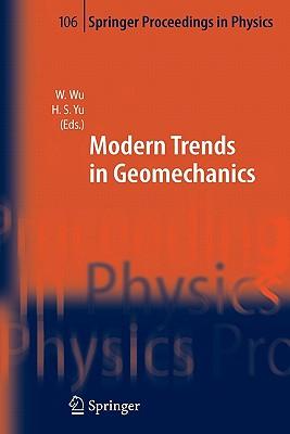 Modern Trends in Geomechanics - Wu, Wei (Editor), and Yu, Hai-Sui (Editor)